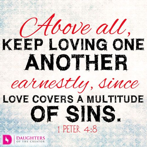 Daily Devotional -Love Covers a Multitude of Sins: https://daughtersofthecreator.com/love-covers-multitude-sins/