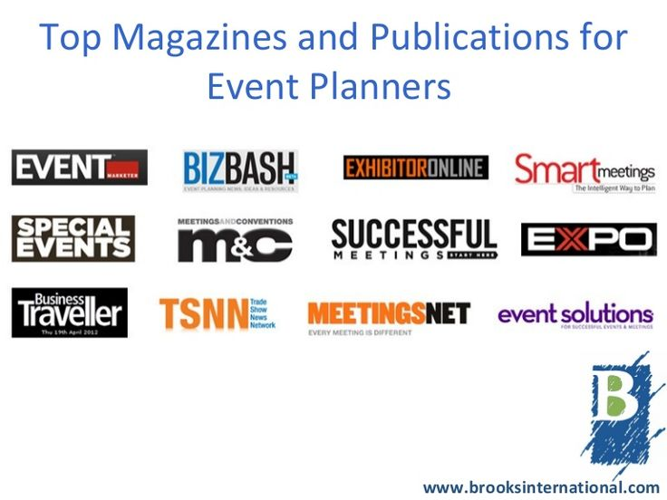 top magazines & publications for event planning by Brooks International Speakers Bureau via Slideshare: Event Marketer, BizBash, ExhibitorOnline, Smart Meetings, Special Events, MeetingsAndConventions, Successful Meetings, ExPO, Business Traveller, TSNN, MeetingsNet, Event Solutions