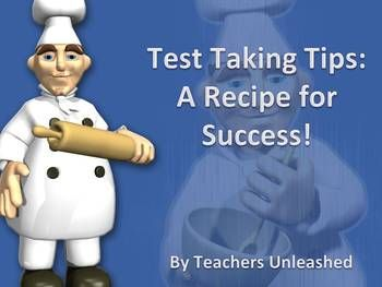 FREEBIE!  Just in time for testing!  Test Taking Tips: A Recipe for Success!  By Teachers Unleashed.   Wishing you all an awesome end of the year!