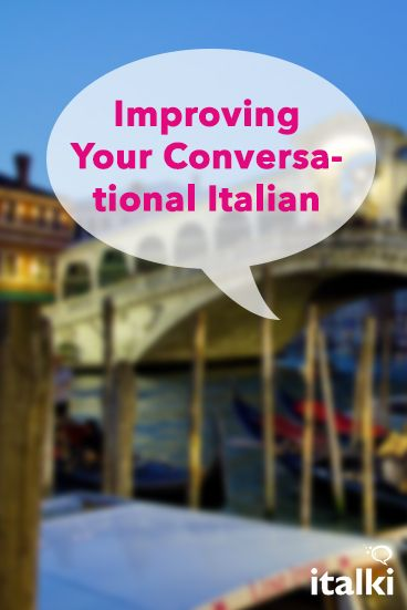 Improving Your Conversational Italian - Everybody wants to be able to hold a conversation in no time, but it is hard to decide on the exact steps to follow in order to learn to speak Italian confidently. Here are eight tips and tricks to help you learn Italian from scratch to fluency. #article #italian