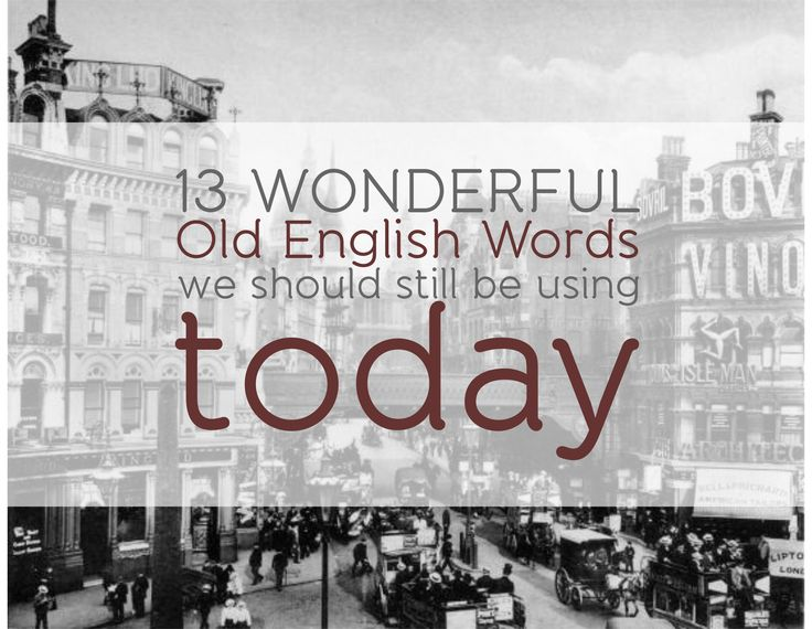 justenglish.me/2014/03/05/13-wonderful-old-english-words-we-should-still-be-usin…