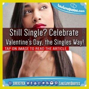 Still Single? Celebrate Valentine's Day, the Singles Way!