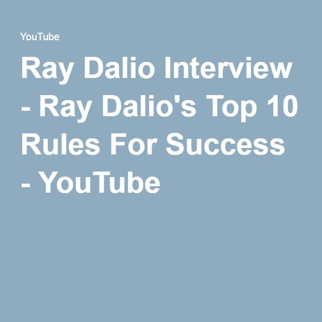 Ray Dalio Interview - Ray Dalio's Top 10 Rules For Success - YouTube