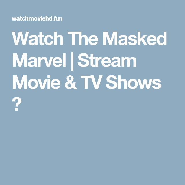 Watch The Masked Marvel | Stream Movie & TV Shows ⓺