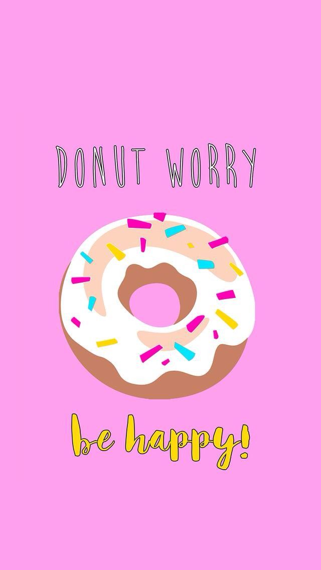Cute Pink Nation Wallpaper Donut Worry Be Happy Fondos Happy Wallpaper Locked