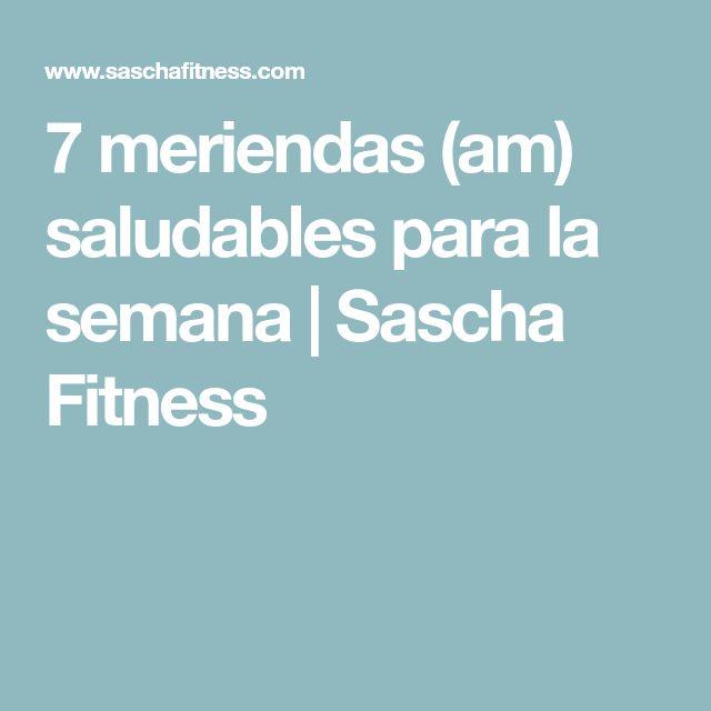 7 meriendas (am) saludables para la semana | Sascha Fitness