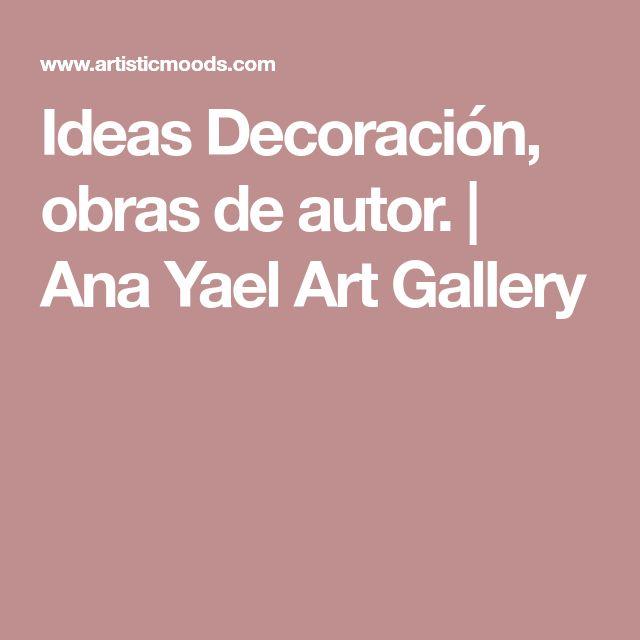 Ideas Decoración, obras de autor. | Ana Yael Art Gallery