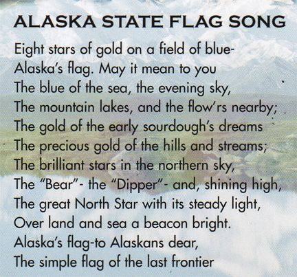 Alaska's State Flag Song .... state gem: jade; state fish: Alaska king Salmon; state flower: Forget-Me-Not; state song: Alaska's Flag
