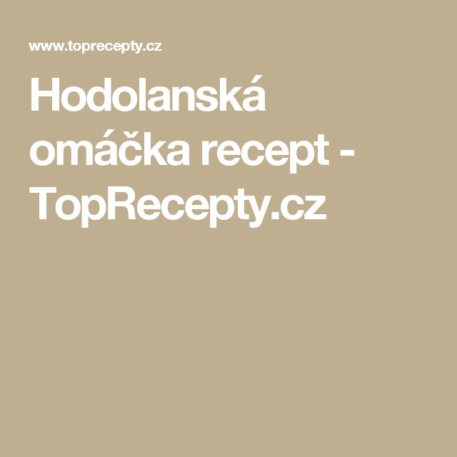Hodolanská omáčka recept - TopRecepty.cz
