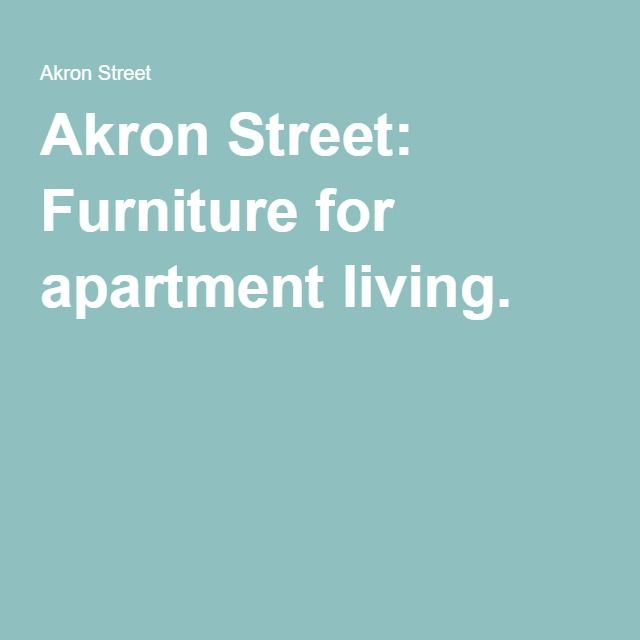 Akron Street: Furniture For Apartment Living.