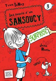Les soucis d'un Sansoucy #3 de Yvan DeMuy Avril 2014 - Ed. Michel Quintin
