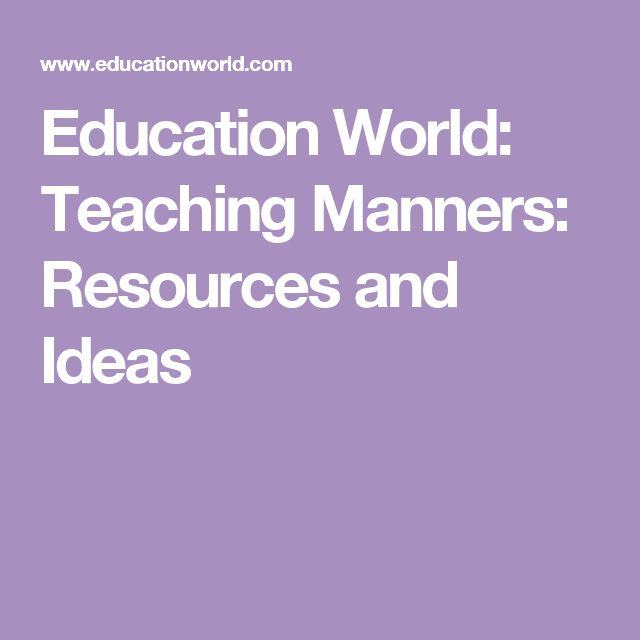Education World: Teaching Manners: Resources and Ideas