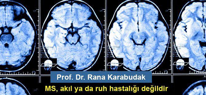 MS, akıl ya da ruh hastalığı değildir