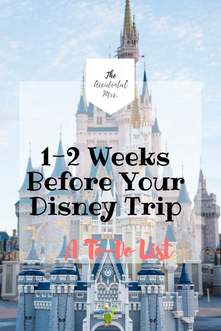 1-2 Weeks Before Your Disney trip: A To-Do List!