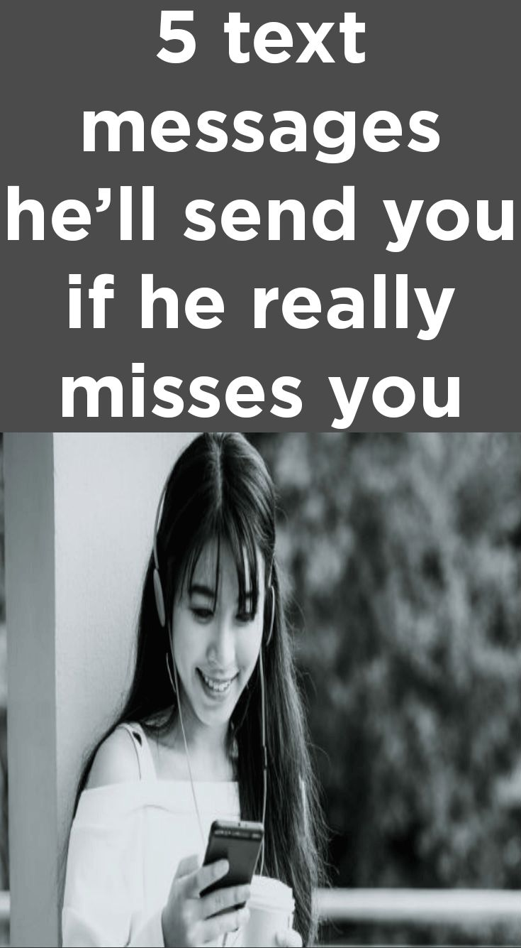 5 Text Messages He'll Send You If He Really Misses You ...