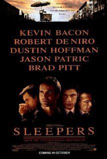 Sleepers (1996) Directed by Barry Levinson Writers: Lorenzo Carcaterra (book), Barry Levinson (screenplay) Stars: Robert De Niro, Dustin Hoffman, Kevin Bacon, Brad Pitt, Jason Patric