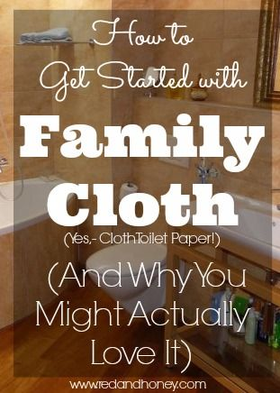 Family cloth is a phrase used for washable, cloth toilet 'paper'. How to get started using family cloth.