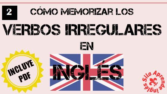 Cómo memorizar los verbos irregulares en inglés (parte 2)