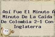 http://tecnoautos.com/wp-content/uploads/imagenes/tendencias/thumbs/asi-fue-el-minuto-a-minuto-de-la-caida-de-colombia-21-con-inglaterra.jpg Mundial femenino. Así fue el minuto a minuto de la caída de Colombia 2-1 con Inglaterra, Enlaces, Imágenes, Videos y Tweets - http://tecnoautos.com/actualidad/mundial-femenino-asi-fue-el-minuto-a-minuto-de-la-caida-de-colombia-21-con-inglaterra/