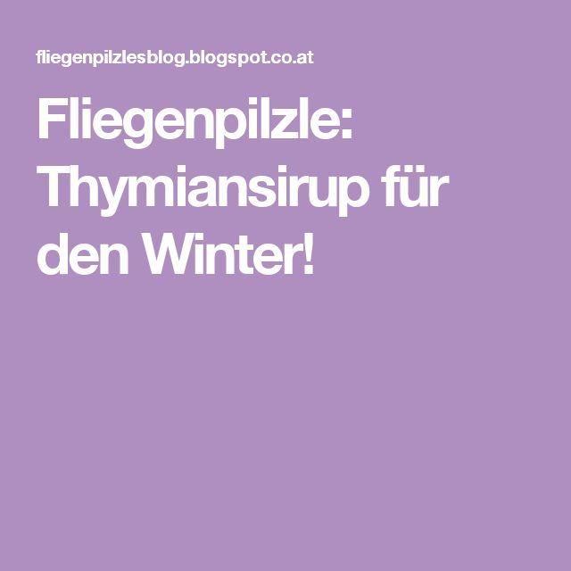 Fliegenpilzle: Thymiansirup für den Winter!