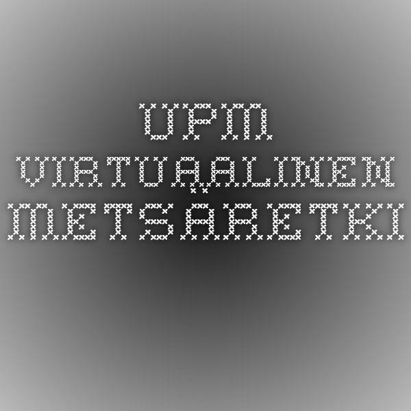 UPM - virtuaalinen metsäretki.
