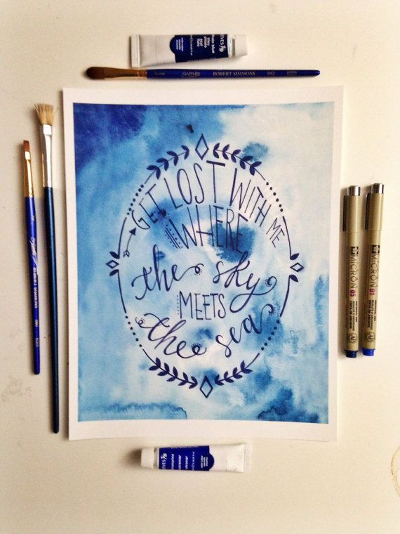 Get lost with me where the sky meets the sea, original sea quote, hand lettered watercolor print, beach home decor,