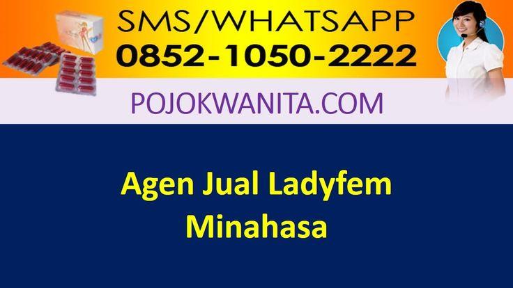 [SMS/WA] 0852.1050.2222 - Ladyfem Minahasa | Sulawesi Utara | Agen Jual ...