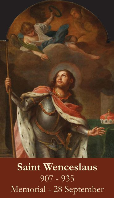 Saint of the Day – 28 September – St Wenceslaus (907-935) King of Bohemia, Martyr – also known as Vaceslav, Vaclav, Wenzel, Wenceslas, Václav.  (907 at Prague, Bohemia (in Czech Republic) – 28 September 929 by assassination).   Patronages – brewers, Bohemia, Czech Republic, Czechoslovakia, Moravia, Prague, Czech Republic, archdiocese and the city.  Attributes – banner, crown, eagle, staff, soldier, horse, armour.....