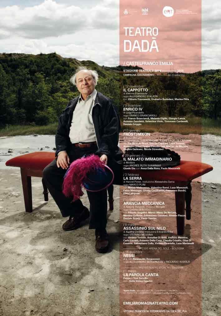 Manifesto del Teatro Dadà, Castelfranco Emilia In foto Vittorio Franceschi Foto di Luca Del Pia