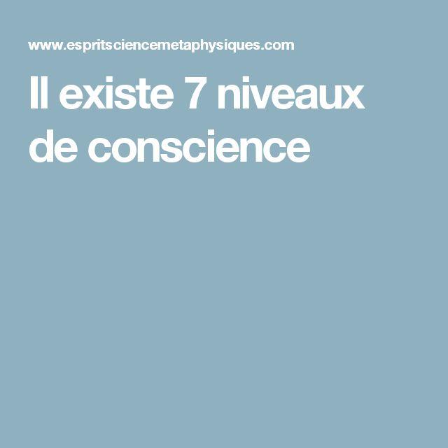 Il existe 7 niveaux de conscience