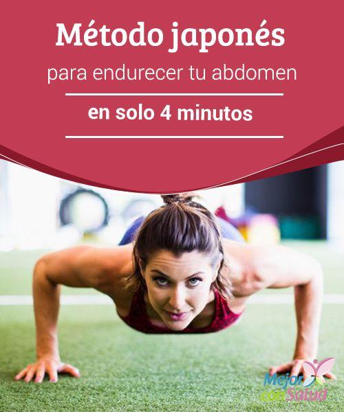Método japonés para endurecer tu abdomen en solo 4 minutos  Te explicamos en qué consiste el método el método Tabata para endurecer tu abdomen en solo 4 minutos. Es fácil y te ofrecerá buenos resultados.