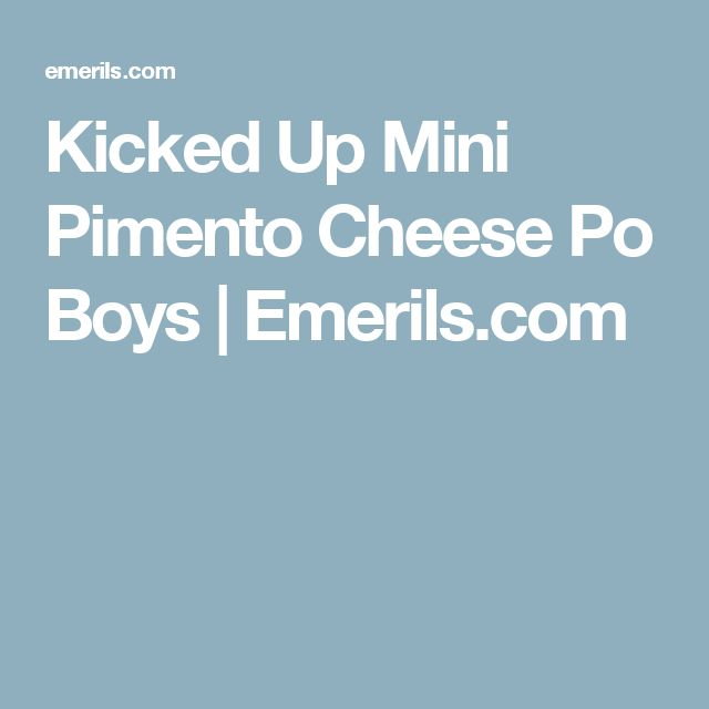 Kicked Up Mini Pimento Cheese Po Boys | Emerils.com