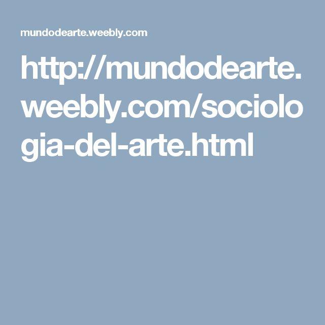 http://mundodearte.weebly.com/sociologia-del-arte.html