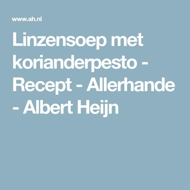 Linzensoep met korianderpesto - Recept - Allerhande - Albert Heijn