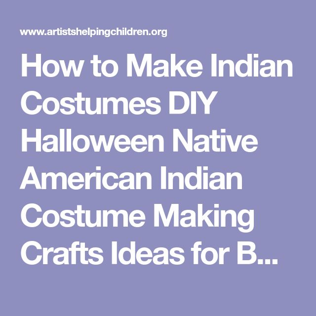 How to Make Indian Costumes DIY Halloween Native American Indian Costume Making Crafts Ideas for Boys who Love Indians : How to Make Easy Halloween Costumes with Arts and Crafts Activities, Projects, Instructions for Your Children Trick-or-Treating