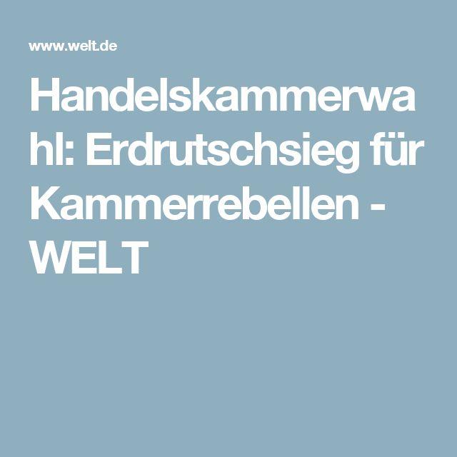 Handelskammerwahl: Erdrutschsieg für Kammerrebellen - WELT