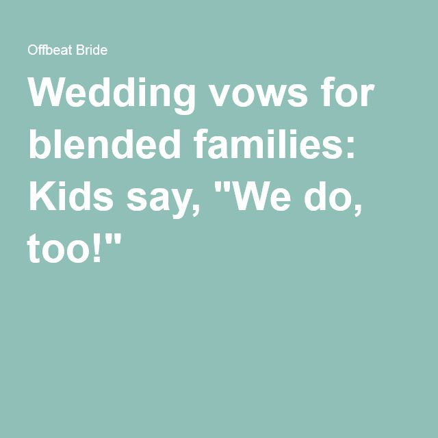 "Wedding vows for blended families: Kids say, ""We do, too!"""