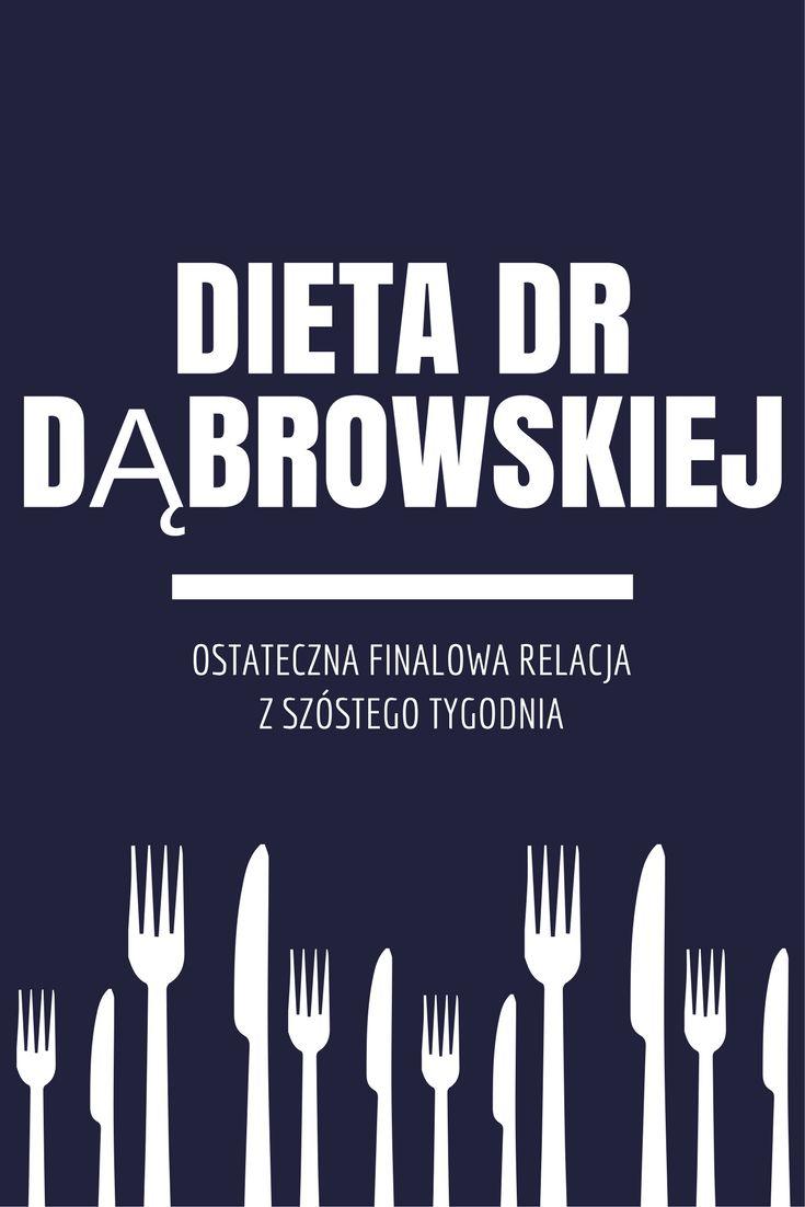 Dieta dr Dąbrowskiej - finałowa relacja z ostatniego szóstego tygodnia. Ostateczne podsumowanie
