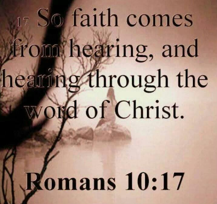 Romans 10:17 So Faith Comes From Hearing, And Hearing
