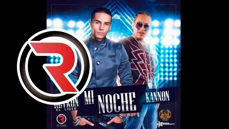 Mi Noche - Reykon Feat. Kannon ® (+afspeellijst)