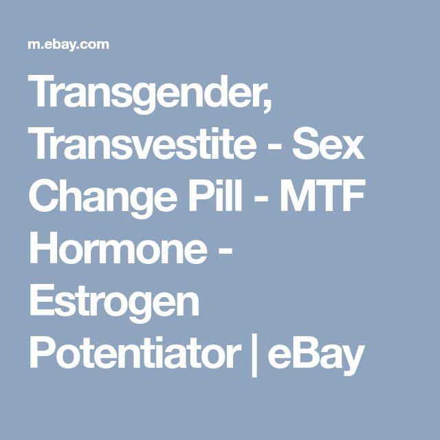 Transgender, Transvestite - Sex Change Pill - MTF Hormone - Estrogen Potentiator   eBay