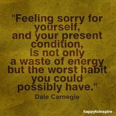self pity quotes - Google Search