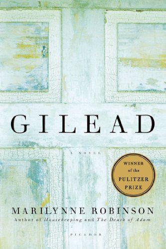 WANT TO READ (#1, a book you've been meaning to read): Gilead: A Novel by Marilynne Robinson (bought this when it first came out, STILL haven't read it.)