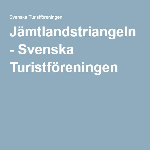 Jämtlandstriangeln - Svenska Turistföreningen