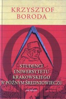 Studenci Uniwersytetu Krakowskiego w późnym średniowieczu -  jedynie 49,91zł w matras.pl