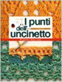 I punti dell'uncinetto, http://www.amazon.it/dp/8845126676/ref=cm_sw_r_pi_awd_iLqKsb1DFH2VA