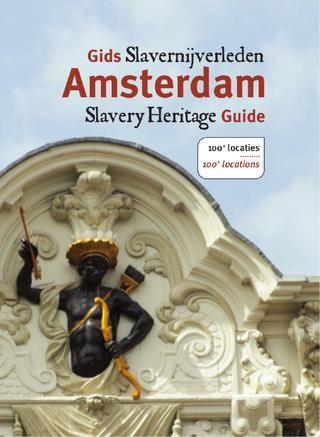 Gids Slavernijverleden Amsterdam/ Slavery heritage  100 locaties/100 locations, tweetalige uitgave