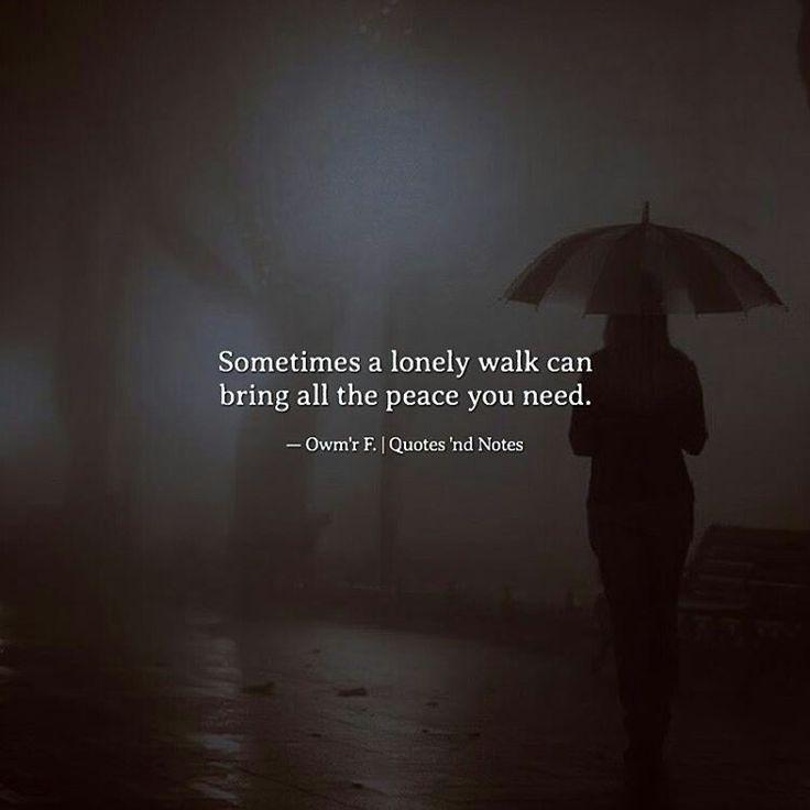 En algun momento un paseo solitario puede traerte toda la paz que necesitas.
