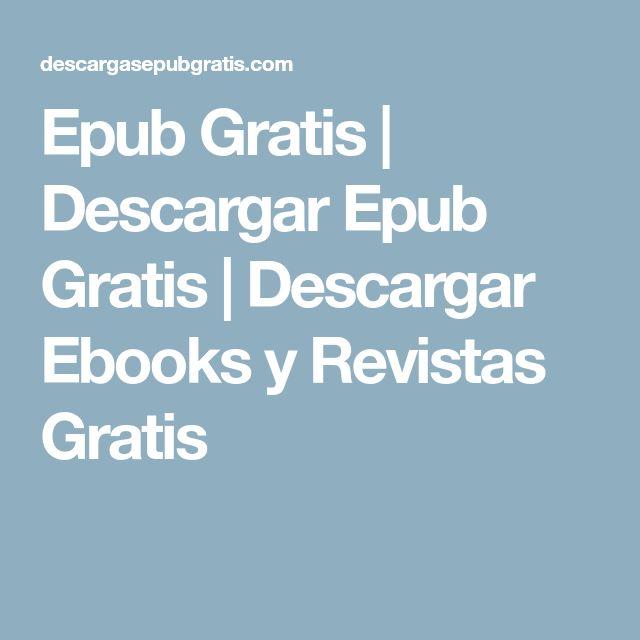 Epub Gratis | Descargar Epub Gratis | Descargar Ebooks y Revistas Gratis