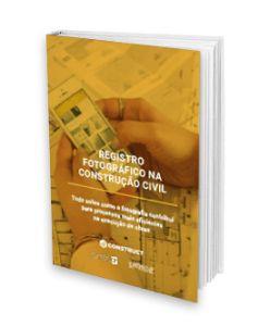 Baixe grátis o eBook Registro fotográfico na construção civil. Tudo sobre as melhores práticas e os casos de sucesso das empresas já utilizam a fotografia.